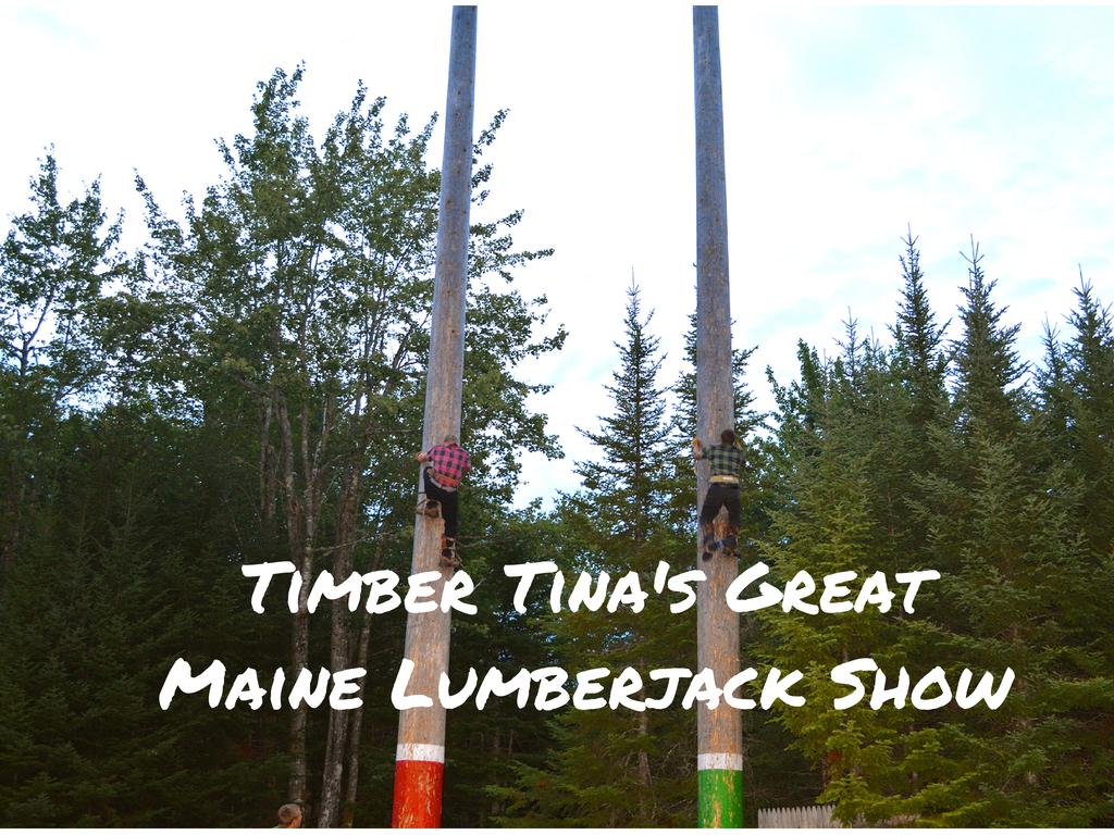 Timber Tina's Great Maine Lumberjack Show