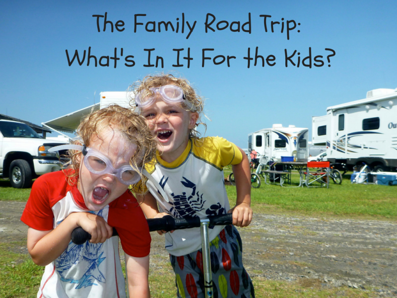 The Family Road Trip What's In it for the kids
