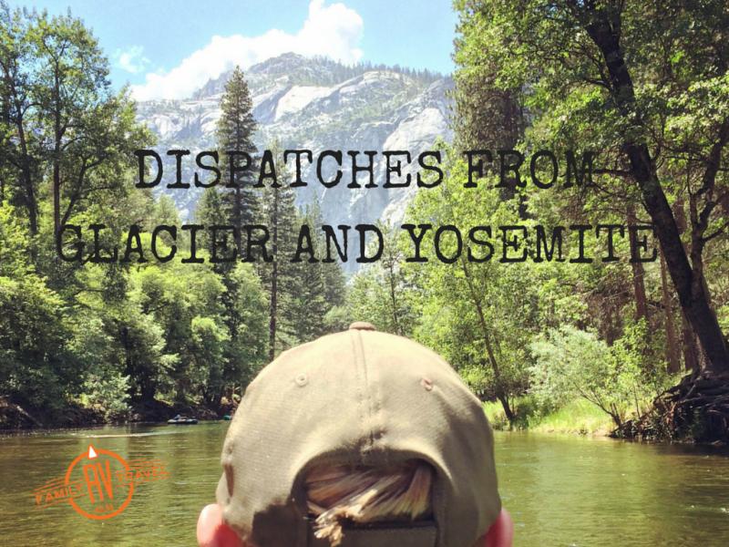 DISPATCHES FROM GLACIER AND YOSEMITEblog