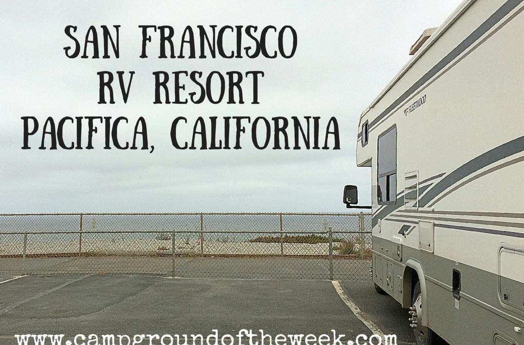 Campground #21: San Francisco RV Resort in Pacifica, California