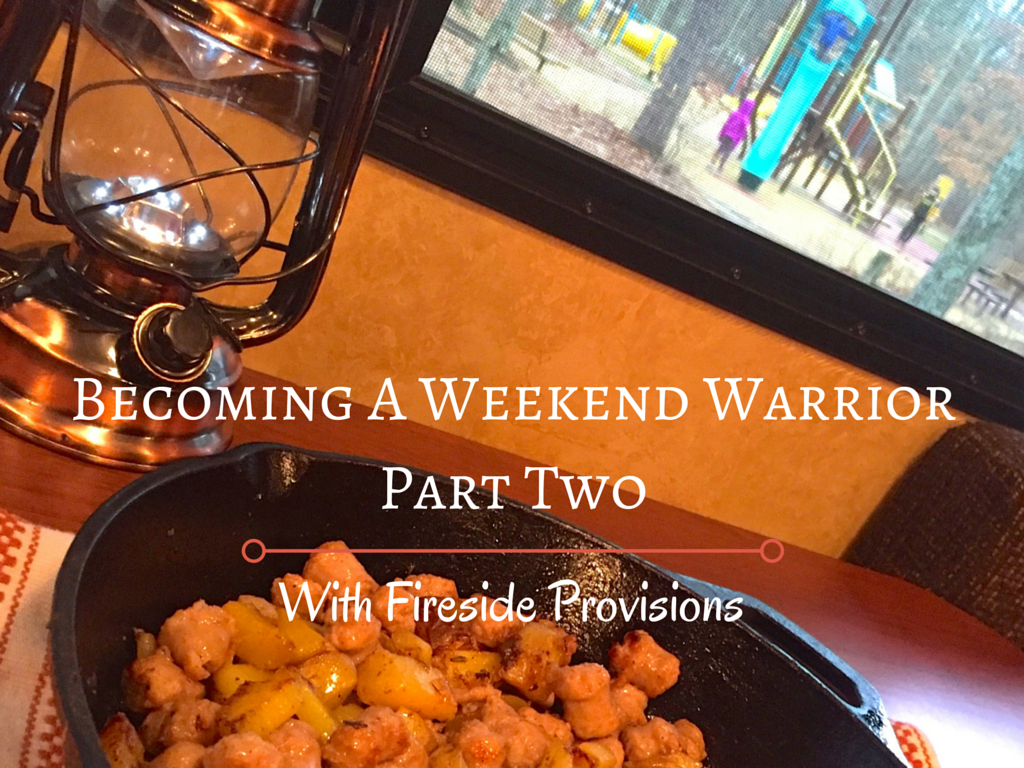 RVFTA #84 Becoming a Weekend Warrior, Part Two with Fireside Provisions