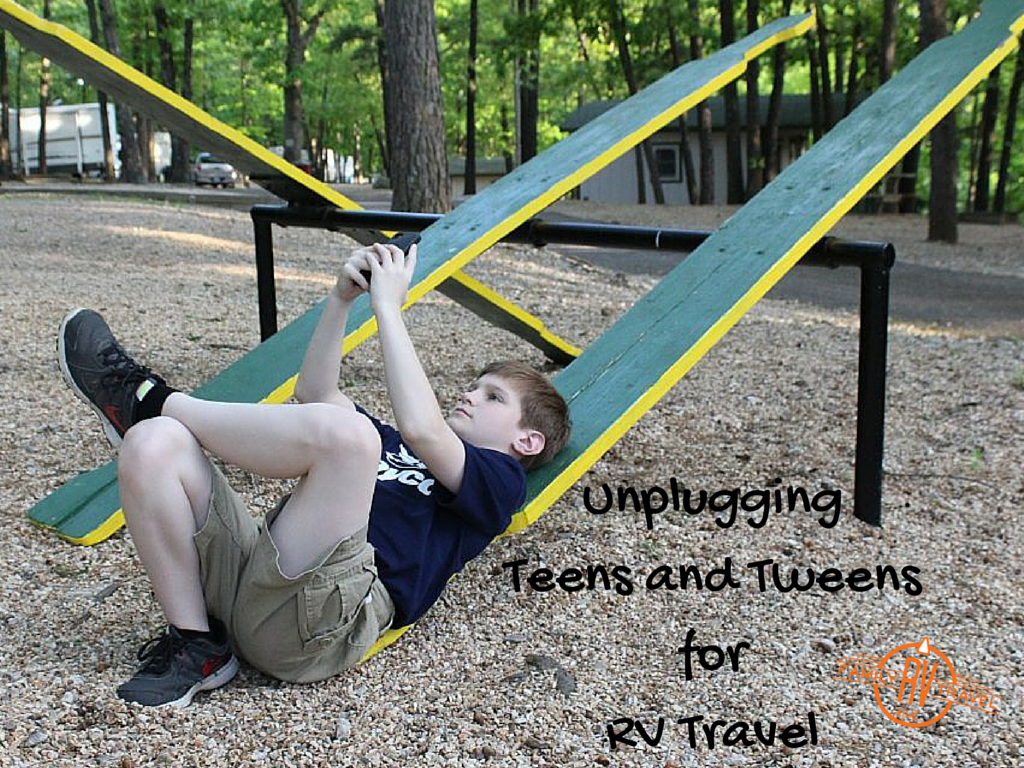 Unplugging Teens and Tweens for RV Travel