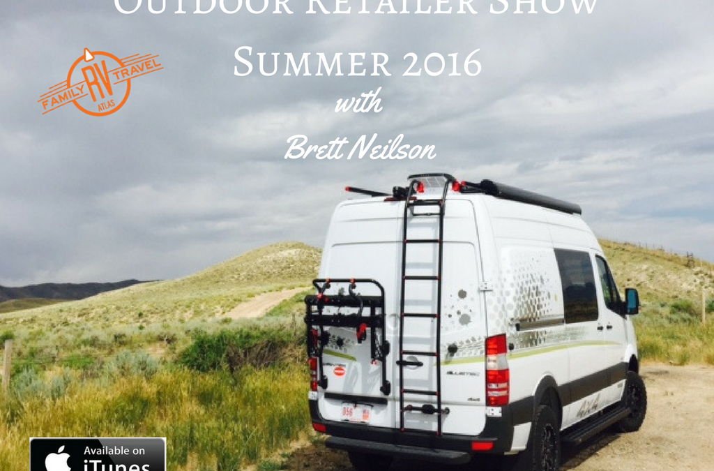 RVFTA #106 Outdoor Retailer 2016 Summer Show with Brett Neilson
