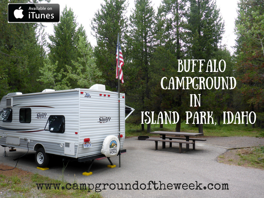 Campground Review #51 Buffalo Campground in Island Park, Idaho outside the West Gate of Yellowstone National Park