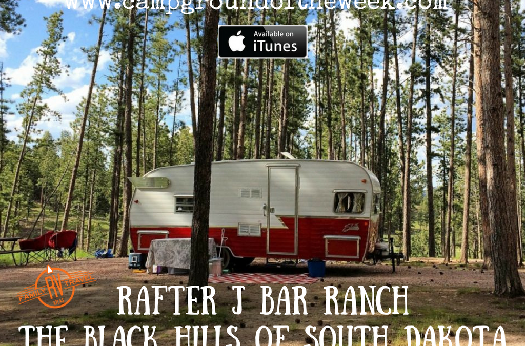 Campground Review #49 Rafter J Bar Ranch in the Black Hills of South Dakota near Mount Rushmore