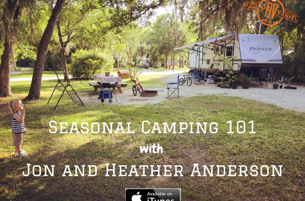RVFTA #111 Seasonal Camping 101 with Jon and Heather Anderson