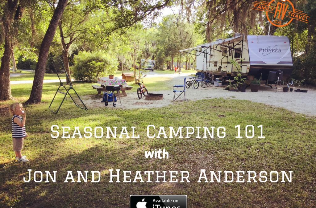 RVFTA #111 Seasonal Camping 101 with Jon and Heather Anderson