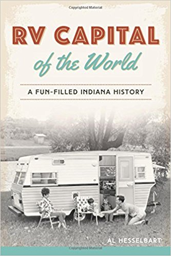 RVFTA #163 The RV Capital of the World: A Fun-Filled Indiana History with Author Al Hesselbart