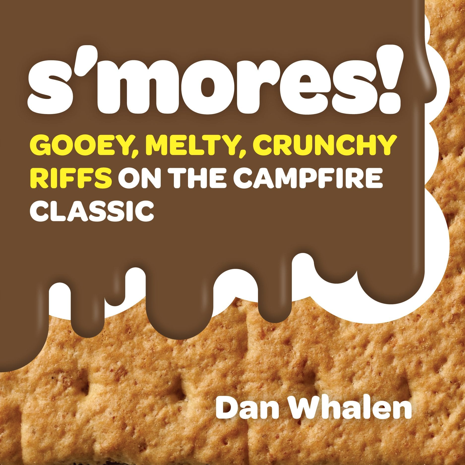 Classic and Crazy S'mores! Redefining a Campfire Classic